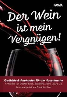 Johann Wolfgang von Goethe: Der Wein ist mein Vergnügen!, Buch