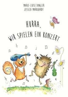 Marie-Luise Dingler: Hurra,wir spielen ein Konzert, Buch