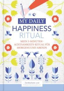Lisa Wirth: Happiness Tagebuch | Dein tägliches Ritual für mehr Glück und Dankbarkeit | 3 Minuten für Achtsamkeit mit Ritualen für morgens und abends | Glückstagebuch | daily journal, Buch