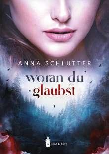 Anna Schlutter: Woran du glaubst, Buch