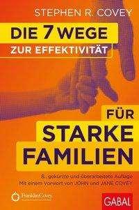 Stephen R. Covey: Die 7 Wege zur Effektivität für starke Familien, Buch