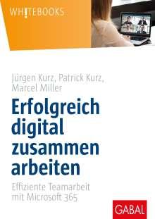Jürgen Kurz: Erfolgreich digital zusammen arbeiten, Buch