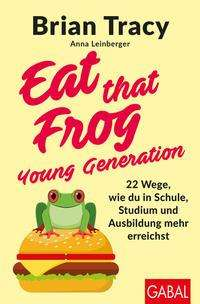 Brian Tracy: Eat that Frog - Young Generation, Buch