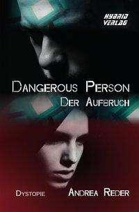 Andrea Reder: Dangerous Person. Der Aufbruch, Buch