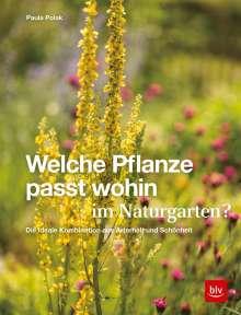 Paula Polak: Welche Pflanze passt wohin im Naturgarten?, Buch