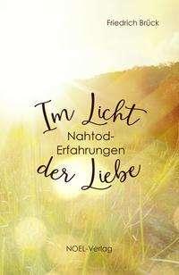 Friedrich Brück: Im Licht der Liebe, Buch
