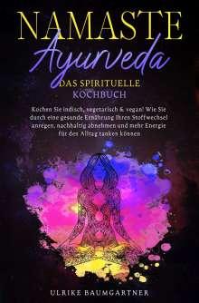 Ulrike Baumgartner: Namaste Ayurveda - das spirituelle Kochbuch, Buch