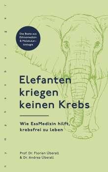 Florian Überall: Elefanten kriegen keinen Krebs, Buch