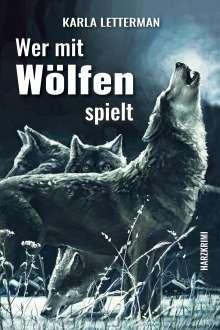 Karla Letterman: Wer mit Wölfen spielt, Buch