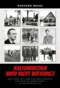 Gerhard Braas: Kaltenkirchen wird nicht verteidigt, Buch