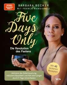 Barbara Becker: Five days only. Die Revolution des Fastens, Buch