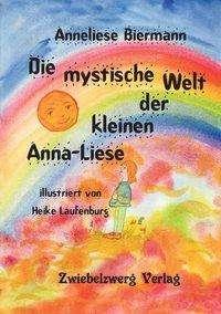 Anneliese Biermann: Die mystische Welt der kleinen Anna-Liese, Buch