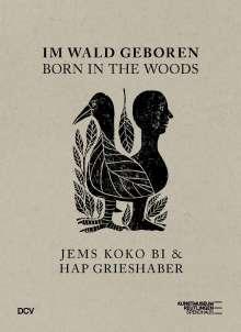 Susanne Altmann: Im Wald geboren - Jems Koko Bi & HAP Grieshaber, Buch