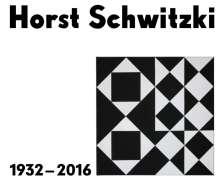 Katharina Henkel: Horst Schwitzki (1932-2016), Buch