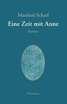 Manfred Scharf: Eine Zeit mit Anne, Buch