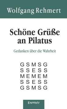 Wolfgang Rehmert: Schöne Grüße an Pilatus, Buch