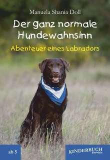 Manuela Shania Doll: Der ganz normale Hundewahnsinn, Buch