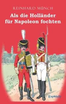 Reinhard Münch: Als die Holländer für Napoleon fochten, Buch