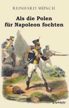 Reinhard Münch: Als die Polen für Napoleon fochten, Buch