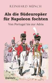 Reinhard Münch: Als die Südeuropäer für Napoleon fochten, Buch