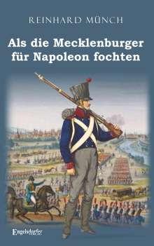Reinhard Münch: Als die Mecklenburger für Napoleon fochten, Buch