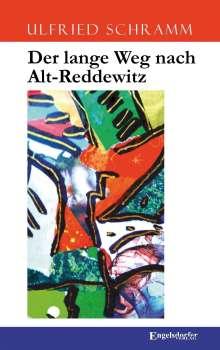 Ulfried Schramm: Der lange Weg nach Alt-Reddewitz, Buch