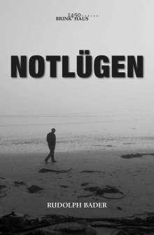 Rudolph Bader: Notlügen, Buch