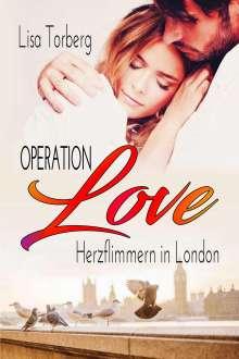 Lisa Torberg: Operation Love: Herzflimmern in London, Buch