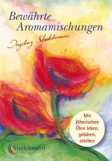 Ingeborg Stadelmann: Bewährte Aromamischungen, Buch