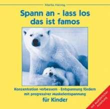 Marita Hennig: Spann an - lass los, das ist famos. Progressive Muskelentspannung für Kinder. CD, CD