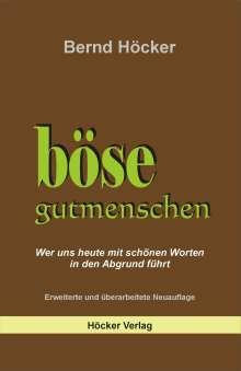 Bernd Höcker: Böse Gutmenschen, Buch