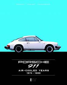 Andreas Gabriel: Limited Edition 2018 - Porsche 911 Air- Cooled Years 1974-1989, Buch