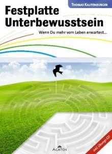Thomas Kautenburger: Festplatte Unterbewusstsein, Buch