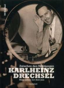 Ulf Drechsel: Zwischen den Strömungen - Karlheinz Drechsel, m. Audio-CD, Buch