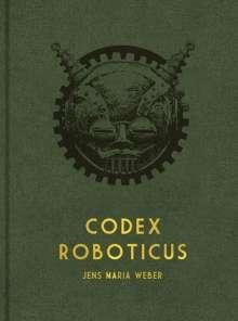 Jens Maria Weber: Codex Roboticus, Buch