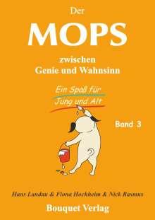 Hans Landau: Der Mops zwischen Genie und Wahnsinn. Band 3, Buch