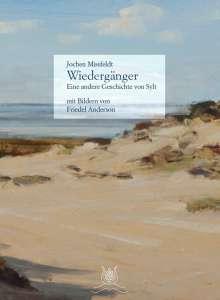 Jochen Missfeldt: Wiedergänger - Eine andere Geschichte von Sylt mit 29 Bildern von Friedel Anderson, Buch