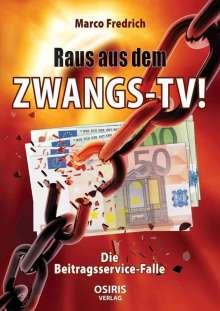 Marco Fredrich: Raus aus dem Zwangs-TV !, Buch