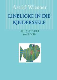 Astrid Wiesner: Einblicke in die Kinderseele, Buch