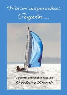 Barbara Brock: Warum ausgerechnet Segeln ..., Buch