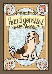 Barbara Brock: Hund gerettet - was nun?, Buch