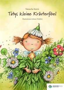 Natascha Sturm: Tatys kleine Kräuterfibel, Buch