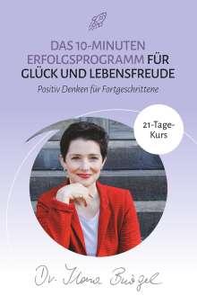 Ilona Bürgel: Das 10-Minuten Erfolgsprogramm für Glück und Lebensfreude, Buch