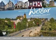 Martin Wein: Wetzlar im Wandel der Zeit, Buch