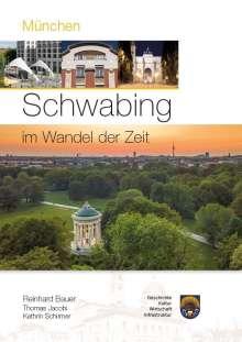 Reinhard Bauer: München - Schwabing im Wandel der Zeit, Buch