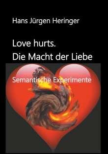 Hans Jürgen Heringer: Love hurts. Die Macht der Liebe, Buch