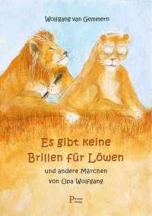Wolfgang van Gemmern: Es gibt keine Brillen für Löwen, Buch