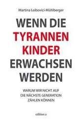 Martina Leibovici-Mühlberger: Wenn die Tyrannenkinder erwachsen werden, Buch