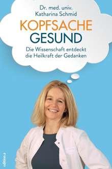 Katharina Schmid: Kopfsache gesund, Buch
