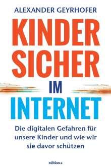 Alexander Geyrhofer: Kinder sicher im Internet, Buch